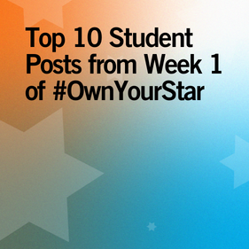 Top 10 Student Posts from Week 1 of OwnYourStar