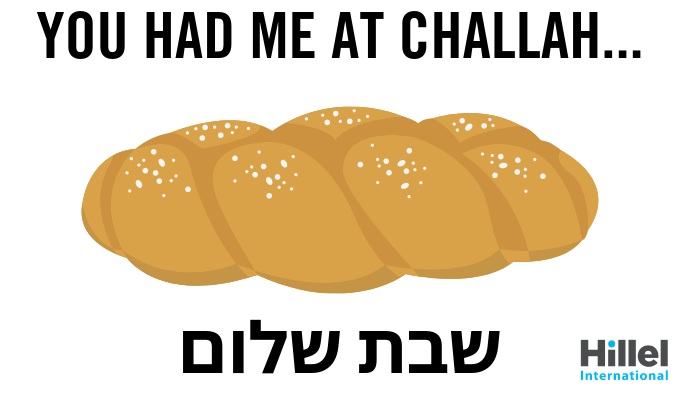 you had me at challah shabbat shalom