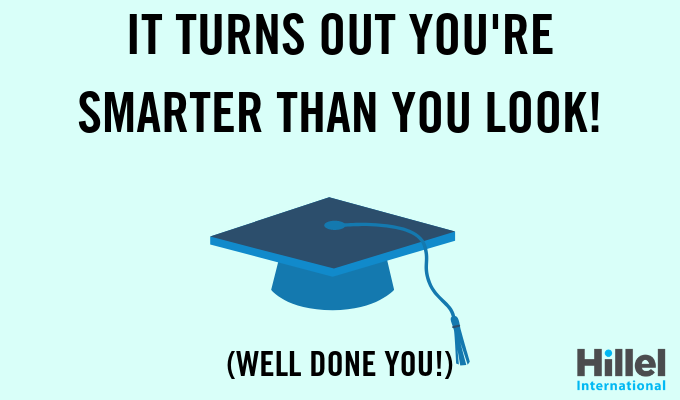 it turns out you're smarter than you look well done you graduation