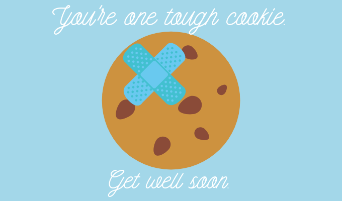 you're one tough cookie get well soon